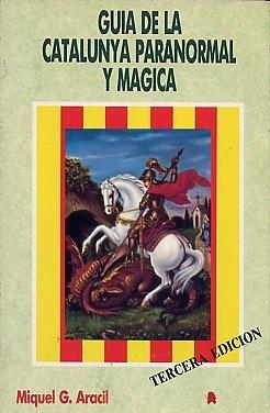 GUIA DE LA CATALUNYA PARANORMAL Y MAGICA
