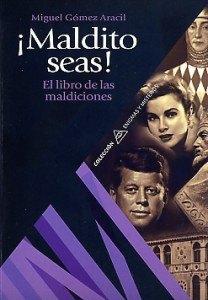 ¡MALDITO SEAS!: EL LIBRO DE LAS MALDICIONES