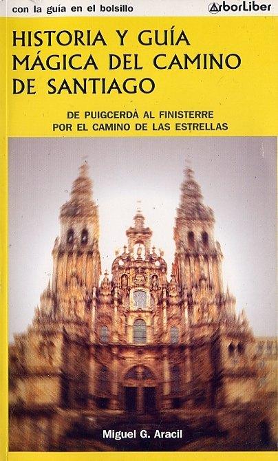 HISTORIA Y GUIA MAGICA DEL CAMINO DE SANTIAGO